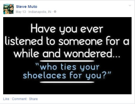Steve Muto Bully - Who ties your shoelaces for you?